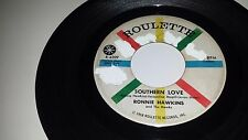 """RONNIE HAWKINS Southern Love / Love Me Like You Can ROULETTE 4209 ROCKER45 7"""""""