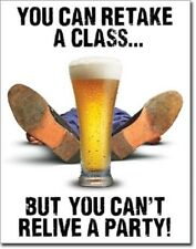 College Can Retake Class Can't Relive A Party Drinking Funny Wall Metal Tin Sign