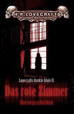 Das rote Zimmer - Lovecrafts dunkle Idole - FESTA VERLAG