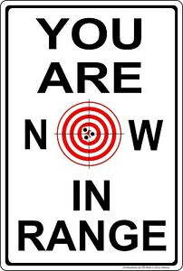 You Are Now In Range Aluminum Metal Sign Funny No Trespassing