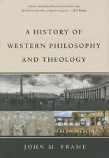 A History of Western Philosophy and Theology by John M. Frame