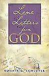 Love Letters from God: By Bonnie G Schluter
