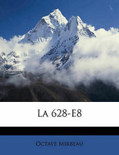 La 628-E8 (French Edition) by Mirbeau, Octave
