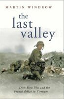 The Last Valley: Dien Bien Phu and the French De... by Windrow, Martin Paperback