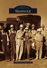 Seminole [Images of America] [TX] [Arcadia Publishing]
