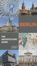 Berlin - The Architecture Guide: Updated (Architecture Guides (Braun)), , Excell