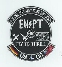 """ENJJPT 08-06 """"FIGHTER JETS AIN'T NOISE POLLUTION-FLY TO THRILL"""" CLASS patch"""