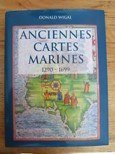 Anciennes cartes marines 1290-1699 Navigateurs WIGAL Old Maps 2000