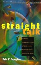 Straight Talk: Turning Communications Upside Down for Strategic Results at Work