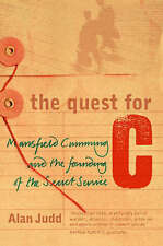 The Quest for C: Sir Mansfield Cumming and the Founding of the British-ExLibrary