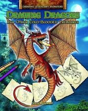 Drawing Dragons and Other Cold-Blooded Creatures (Drawing Legendary Mo-ExLibrary