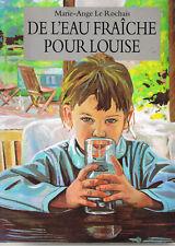 De l'eau fraîche pour Louise * M. Ange Le ROCHAIS * Archimède école des loisirs