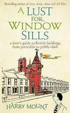 A Lust For Window Sills: A Lover's Guide to British Buildings from Portcullis to