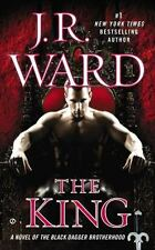 The Black Dagger Brotherhood #12: The King by J. R. Ward (2014, Mass Market PB)