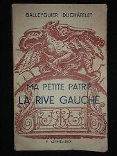 La Rive Gauche - Ma petite patrie - Balleyguier Duchâtelet - 1951 Paris