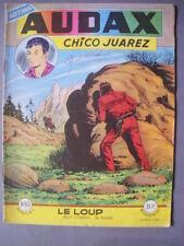 ► AUDAX - CHICO JUAREZ - N°65 LE LOUP - 1957