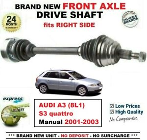 FOR AUDI A3 (8L1) S3 quattro Manual 2001-2003 NEW FRONT AXLE RIGHT DRIVESHAFT