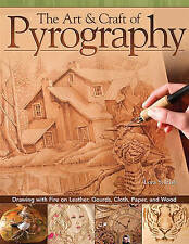 The Art & Craft of Pyrography: Drawing with Fire on Leather, Gourds, Cloth, Paper, and Wood by Lora S. Irish (Paperback, 2012)