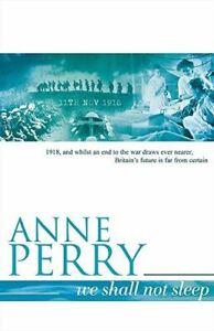 Perry, Anne, We Shall Not Sleep (World War I Series, Novel 5): A heart-breaking