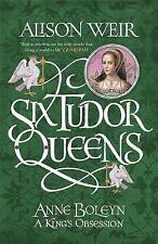Six Tudor Queens: Anne Boleyn, A King's Obsession: Six Tudor Queens 2, Good,P/B