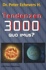 Tendenzen 3000 : Quo Imus? by Peter H. (2013, Paperback)