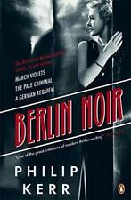 Berlin Noir: March Violets, The Pale Criminal, a German Requiem por Philip Kerr