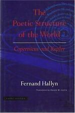 The Poetic Structure of the World: Copernicus and Kepler by Hallyn, Fernand