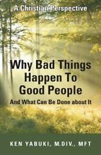 Why Bad Things Happen to Good People and What Can Be Done about It : A...
