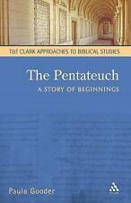 The Pentateuch: A Story of Beginnings (T&T Clark Approaches to Biblical Studies)