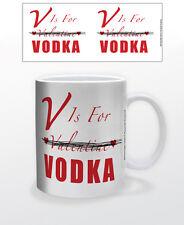 V IS FOR VODKA 11 OZ COFFEE MUG TEA CUP LOVE DECOR WOMAN ACCESSORIZE VALENTINES!