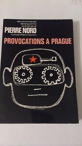 Pierre Nord - Provocations à Prague (Flammarion 1970)