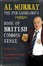 Al Murray: The Pub Landlord's Book of British Common Sense, Murray, Al, New Book