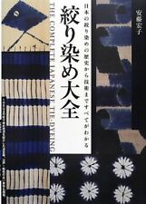 Complete Japanese Tie-Dyeing Japan Traditional Arts Crafts Design Guide Book NEW