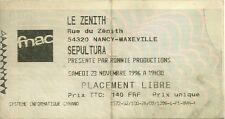 RARE / TICKET CONCERT - SEPULTURA LIVE A NANCY ( FRANCE ) NOVEMBRE 1996