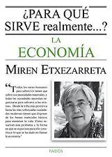 ¿Para que sirve la economía realmente?. ENVÍO URGENTE (ESPAÑA)