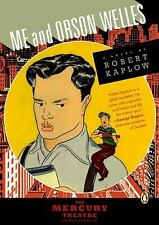 Me and Orson Welles by Robert Kaplow (2005, Paperback)