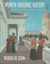 Women Building History: Public Art at the 1893 Columbian Exposition, Corn, Wanda