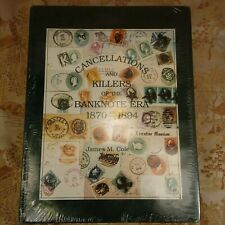 Cancellations and Killers of the Banknote Era 1870-1894 by James M Cole 1995 New