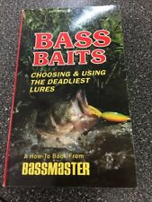 Bass Baits : Choosing and Using the Deadliest Lures by Louie Stout
