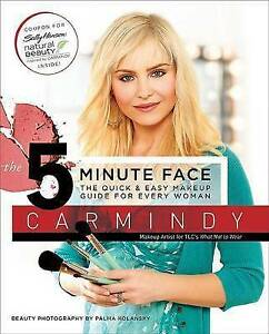 The 5-Minute Face: The Quick and Easy Makeup Guide for Every Woman, Excellent, C