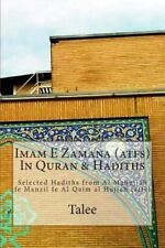 Imam e Zamana (atfs) in Quran and Hadiths : Selected Hadiths from Al Mahujjah...