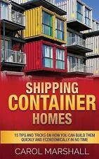 Shipping Container Homes : 15 Tips and Tricks on How You Can Build Them...