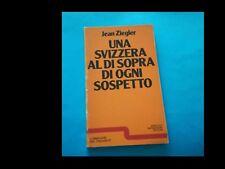 JEAN ZIEGLER: UNA SVIZZERA AL DI SOPRA DI OGNI SOSPETTO (ed. Mondadori 1977)