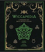 Wiccapedia: A Modern Day White Witch's Guide by Shawn Robbins & Leanna Greenaway