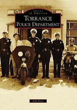 Images of America: Torrance Police Department by John Prins (2008, Paperback)