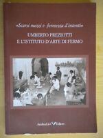 Umberto Preziotti e l'istituto d'arte di Fermo Meyer Livi storia marche Nuovo