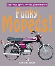 Funky Mopeds!: The 1970s Sports Moped Phenomenon by Richard Skelton...