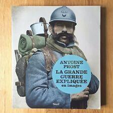 La Grande Guerre expliquée en images - Antoine Prost - Le Seuil - Comme neuf