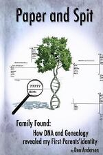 Paper and Spit : Family Found: How DNA and Genealogy Revealed My First...
