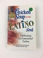 Chicken Soup for Latino Soul: Celebrating La Comunidad Latina By Mark Victor NEW
